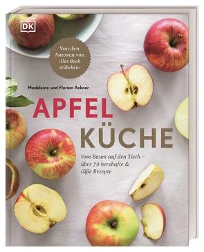 Apfelküche von Ankner,  Florian, Ankner,  Madeleine