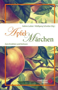 Apfelmärchen von Lutkat,  Sabine, Schultze,  Wolfgang