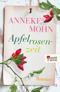 Apfelrosenzeit von Mohn,  Anneke
