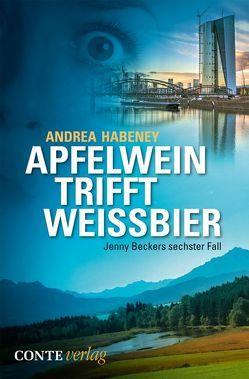Apfelwein trifft Weissbier von Habeney,  Andrea
