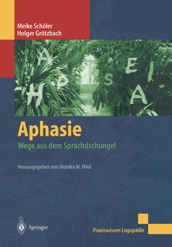 Aphasie von Grötzbach,  Holger, Thiel,  M.M., Wehmeyer,  Meike