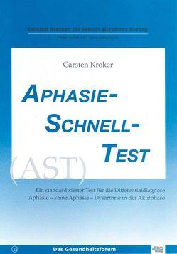Aphasie Schnell Test (AST) von Kroker,  Carsten