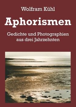 Aphorismen von Kühl,  Wolfram