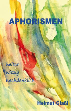 Aphorismen von Glaßl,  Helmut