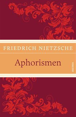 Aphorismen von Kilian,  Kai, Nietzsche,  Friedrich