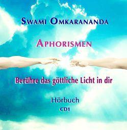 Aphorismen – Berühre das göttliche Licht in dir – 2 Audio-CDs von Hozzel,  Michael, Omkarananda,  Swami