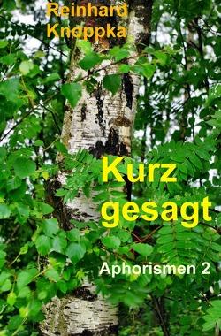 Aphorismen / Kurz gesagt von Knoppka,  Reinhard