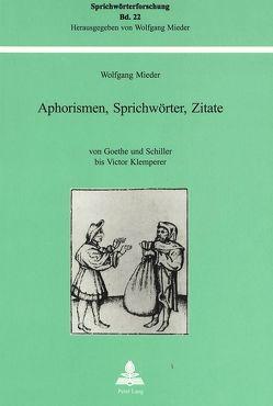 Aphorismen, Sprichwörter, Zitate von Mieder,  Wolfgang