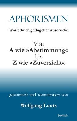 Aphorismen Teil 3 von Luutz,  Wolfgang