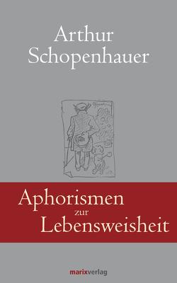 Aphorismen zur Lebensweisheit von Schopenhauer,  Arthur, Schwikart,  Georg