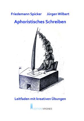 Aphoristisches Schreiben von Januszewski,  Zygmunt, Leurs,  Pol, Spicker,  Friedemann, Uthke,  Hans-Joachim, Wallraff,  Birgitt, Wilbert,  Jürgen