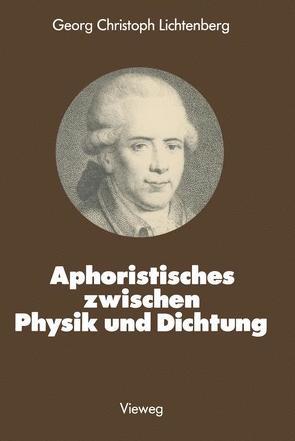 Aphoristisches zwischen Physik und Dichtung von Lichtenberg,  Georg Christoph