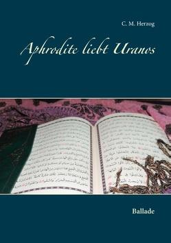 Aphrodite liebt Uranos von Herzog,  C M