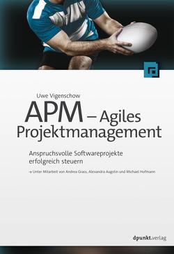 APM – Agiles Projektmanagement von Augstin,  Alexandra, Grass,  Andrea, Hofmann,  Michael, Vigenschow,  Uwe