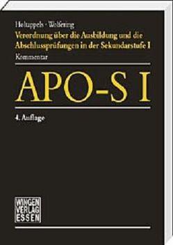 APO-S I Verordnung über die Ausbildung und die Abschlussprüfungen in der Sekundarstufe I von Holtappels,  Dr. H J, Wolfering,  Janbernd