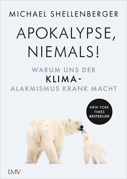 Apocalypse never von Shellenberger,  Michael