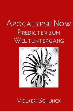 Apocalypse Now von Schunck,  Volker