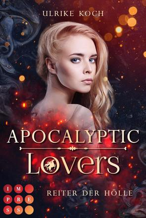 Apocalyptic Lovers. Reiter der Hölle von Koch,  Ulrike
