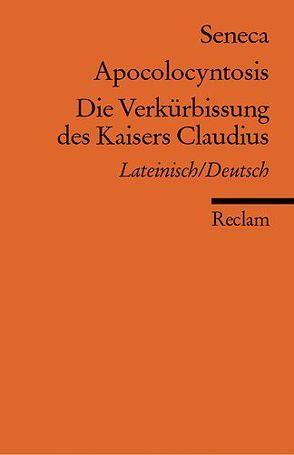 Apocolocyntosis /Die Verkürbissung des Kaisers Claudius von Seneca