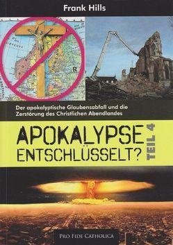Apokalypse entschlüsselt? – Teil 4 von Hills,  Frank