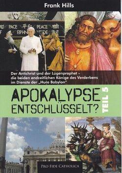 Apokalypse entschlüsselt? – Teil 5 von Hills,  Frank