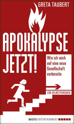 Apokalypse jetzt! von Taubert,  Greta