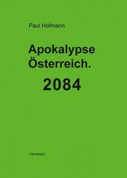 Apokalypse Österreich. 2084 von Hofmann,  Paul