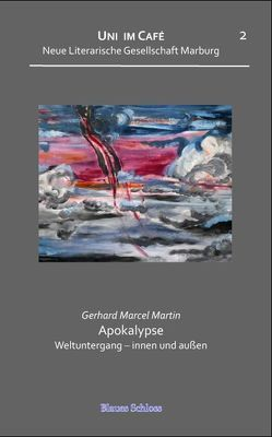 Apokalypse. Weltuntergang – innen und außen. Reihe Uni im Café – von Martin,  Marcel,  Gerhard