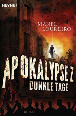 Apokalypse Z – Dunkle Tage von Loureiro,  Manel, Martin,  Sybille