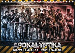Apokalyptika – Männerballett Finsterwalde (Tischkalender 2019 DIN A5 quer) von Loos,  Sebastian