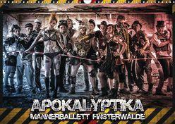 Apokalyptika – Männerballett Finsterwalde (Wandkalender 2019 DIN A3 quer) von Loos,  Sebastian