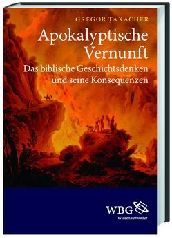 Apokalyptische Vernunft von Taxacher,  Gregor