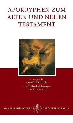 Apokryphen zum Alten und Neuen Testament von Rembrandt, Schindler,  Alfred