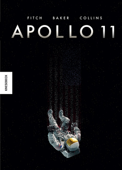 Apollo 11 von Baker,  Chris, Cardy,  Jason, Carter,  Kris, Collins,  Mike, Fitch,  Matt, Naumann,  Ebi, Sharman,  Ian