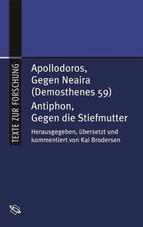 Apollodoros, Gegen Neaira (Demosthenes 59) / Antiphon, Gegen die Stiefmutter von Antiphon, Apollodoros / 4. Jh. v.Chr., Brodersen,  Kai