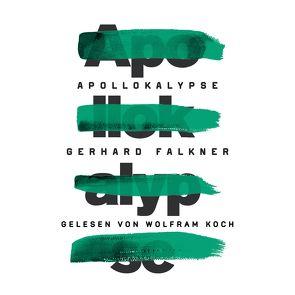 Apollokalypse von Falkner,  Gerhard, Koch,  Wolfram