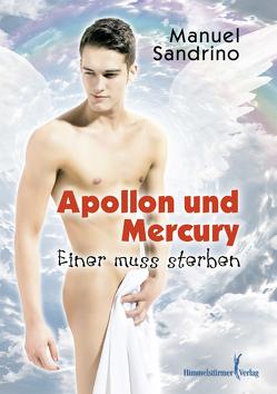 Apollon und Mercury – Einer muss sterben von Sandrino,  Manuel