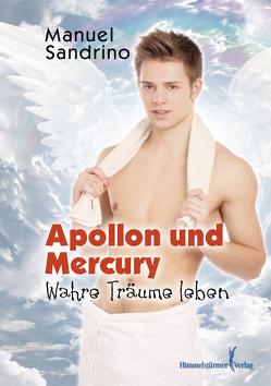 APOLLON und Mercury: Wahre Träume leben von Sandrino,  Manuel