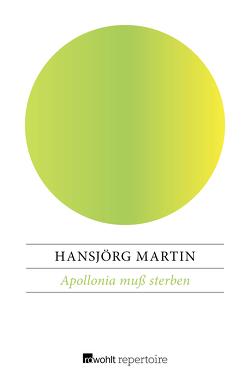 Apollonia muß sterben von Martin,  Hansjörg