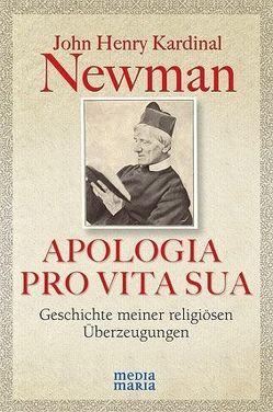 APOLOGIA PRO VITA SUA von Geirhos,  Gisela, Knöpfler,  Maria, Newman,  John Henry