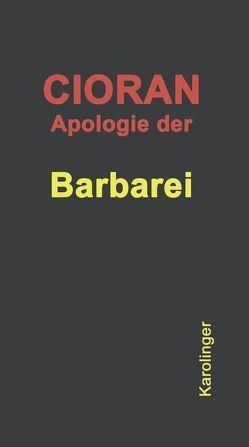 Apologie der Barbarei von Cioran,  E. M.