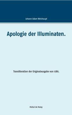 Apologie der Illuminaten. von Molay,  Michel de, Weishaupt,  Adam