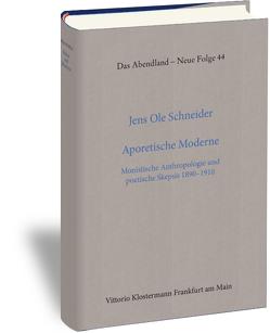 Aporetische Moderne von Schneider,  Jens Ole