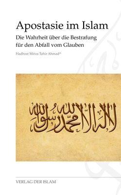 Apostasie im Islam von Ahmad,  Hadhrat Mirza Tahir