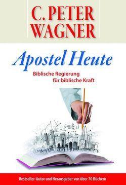 Apostel Heute von Rapp,  Markus, Wagner,  C Peter