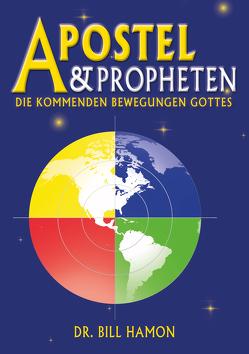 Apostel & Propheten von Hamon,  Dr. Bill