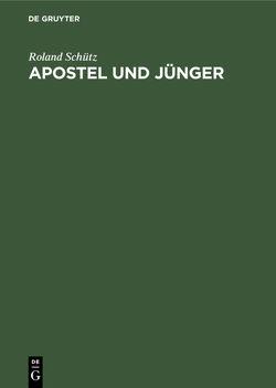 Apostel und Jünger von Schütz,  Roland