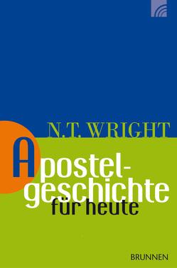 Apostelgeschichte für heute – Studienführer von Schultz,  Mario, Wright,  Nicholas Thomas