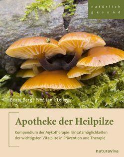 Apotheke der Heilpilze von Berg,  Beate, Lelley,  Jan I.