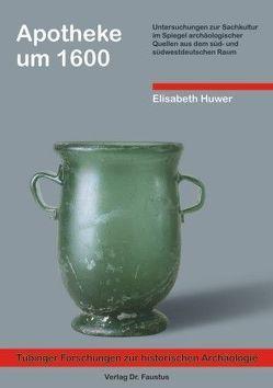 Apotheke um 1600 von Huwer,  Elisabeth, Kulessa,  Birgit